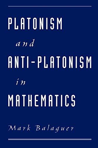 9780195143980: Platonism and Anti-Platonism in Mathematics