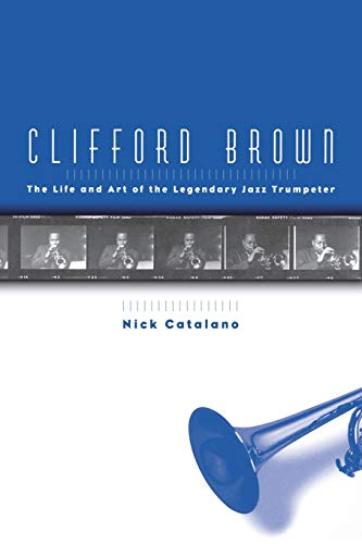 9780195144000: Clifford Brown: The Life and Art of the Legendary Jazz Trumpeter
