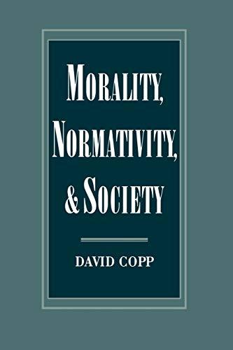 9780195144017: Morality, Normativity, and Society