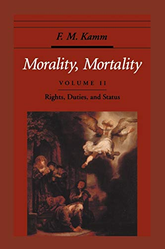 9780195144024: Morality, Mortality: Volume II: Rights, Duties, and Status (Oxford Ethics Series)