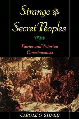 9780195144116: Strange and Secret Peoples: Fairies and Victorian Consciousness