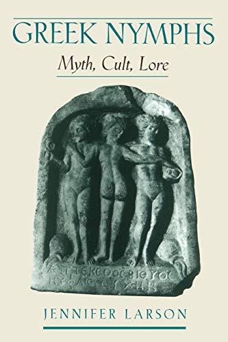 9780195144659: Greek Nymphs: Myth, Cult, Lore