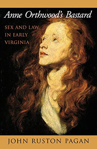 9780195144796: Anne Orthwood's Bastard: Sex and Law in Early Virginia