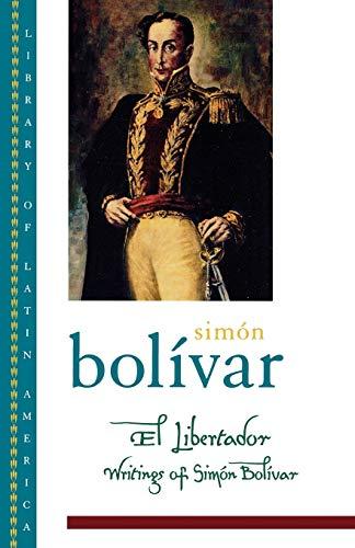 9780195144819: El Libertador: Writings of Simon Bolivar
