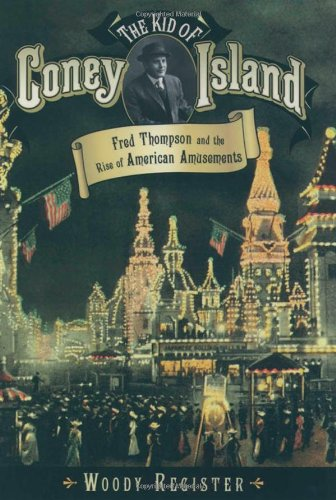 9780195144932: The Kid of Coney Island: Fred Thompson and the Rise of American Amusements
