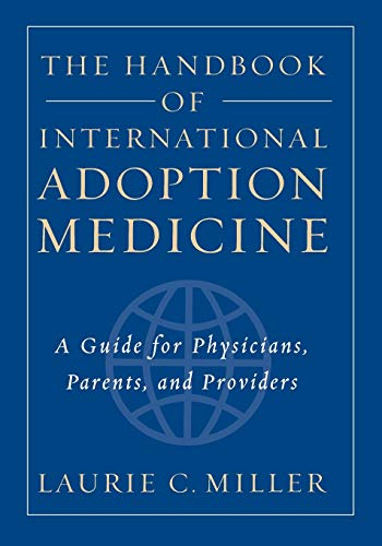 The Handbook of International Adoption Medicine: A Guide for Physicians, Parents, and Providers (...
