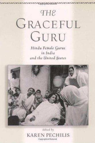 9780195145373: The Graceful Guru: Hindu Female Gurus in India and the United States