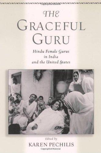 9780195145373: The Graceful Guru: Hindu Female Gurus in India and the United States