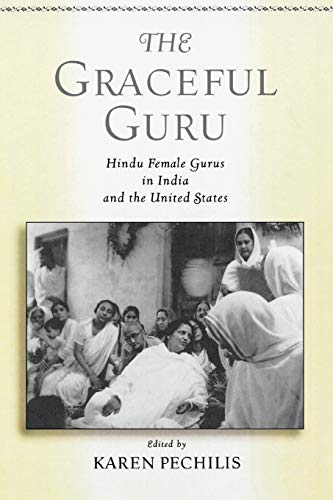 9780195145380: The Graceful Guru: Hindu Female Gurus in India and the United States