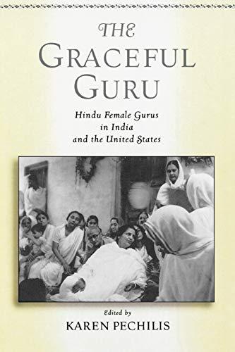 9780195145380: The Graceful Guru: Hindu Female Gurus in India and the United States