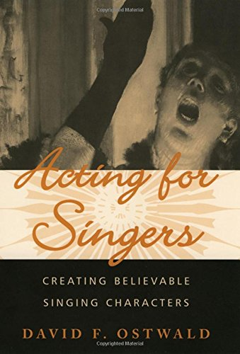 9780195145403: Acting for Singers: Creating Believable Singing Characters