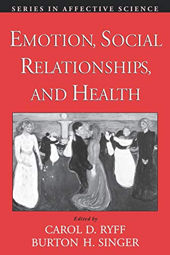 9780195145410: Emotion, Social Relationships, and Health (Series in Affective Science)