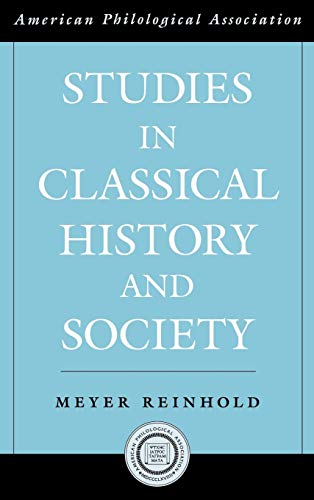 Studies in Classical History and Society (Society for Classical Studies American Classical Studies) (0195145437) by Meyer Reinhold