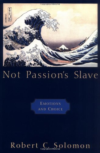 9780195145496: Not Passion's Slave: Emotions and Choice (Passionate Life)