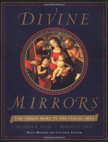 Divine Mirrors: The Virgin Mary in the Visual Arts: Katz, Melissa R., ed.; Orsi, Robert A.
