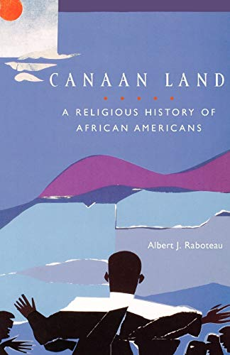 Canaan Land. A Religious History of African Americans.: RABOTEAU, A. J.,