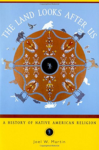 9780195145861: The Land Looks After Us: A History of Native American Religion (Religion in American Life)