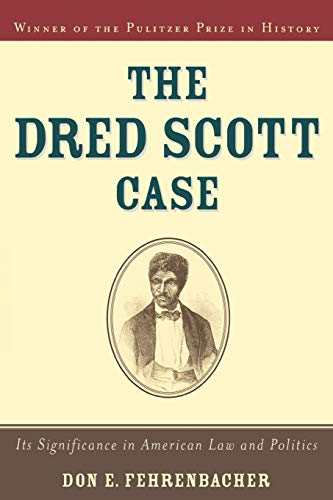 9780195145885: The Dred Scott Case: Its Significance in American Law and Politics