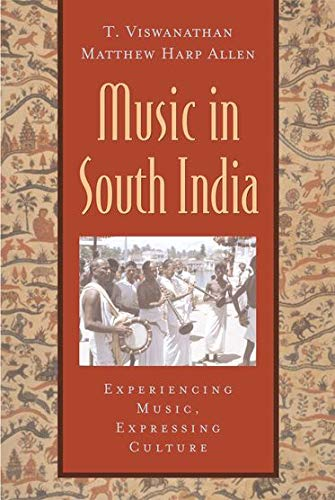9780195145915: Music in South India: The Karnatak Concert Tradition and Beyond: Experiencing Music, Expressing Culture (Global Music Series)