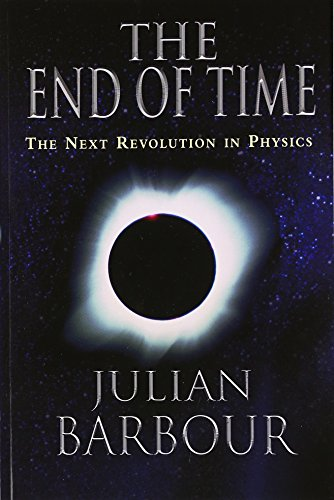 9780195145922: The End of Time: The Next Revolution in Physics
