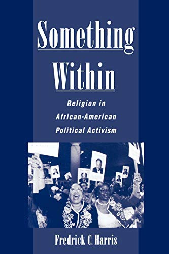 9780195145953: Something Within: Religion in African-American Political Activism