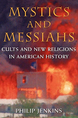 9780195145960: Mystics and Messiahs: Cults and New Religions in American History