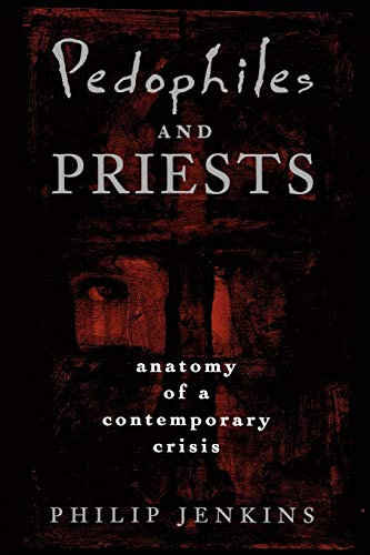 9780195145977: Pedophiles and Priests: Anatomy of a Contemporary Crisis