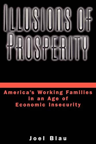 9780195146066: Illusions of Prosperity: America's Working Families in an Age of Economic Insecurity