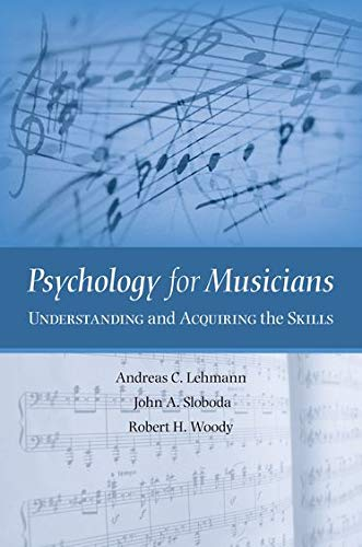 Psychology for Musicians: Understanding and Acquiring the: Lehmann, Andreas C.;