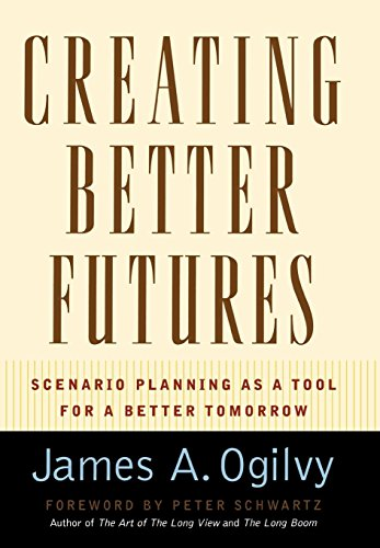 9780195146110: Creating Better Futures: Scenario Planning as a Tool for a better tomorrow