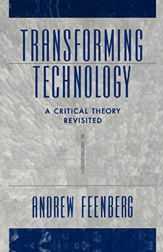 9780195146158: Transforming Technology: A Critical Theory Revisited