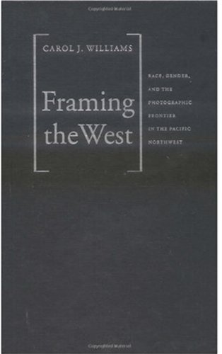 9780195146301: Framing the West: Race, Gender, and the Photographic Frontier in the Pacific Northwest