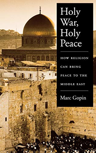 9780195146509: Holy War, Holy Peace: How Religion Can Bring Peace to the Middle East