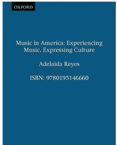 9780195146660: Music in America: Experiencing Music, Expressing Culture (Global Music Series)
