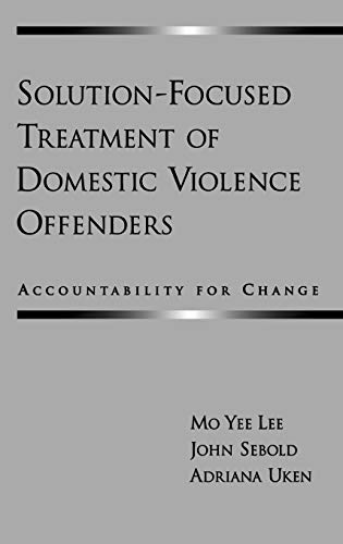 Solution-Focused Treatment of Domestic Violence Offenders: Accountability: Lee, Mo Yee,