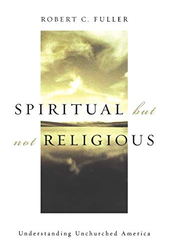 9780195146806: Spiritual, but not Religious: Understanding Unchurched America