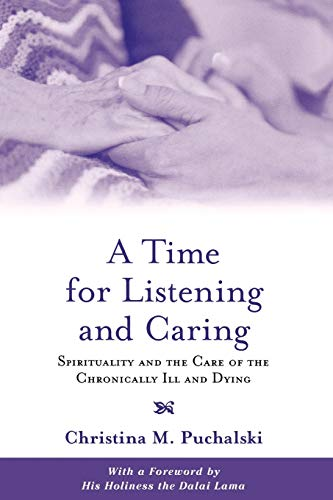 9780195146820: A Time for Listening and Caring: Spirituality and the Care of the Chronically Ill and Dying