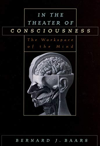 9780195147032: In the Theater of Consciousness: The Workspace of the Mind
