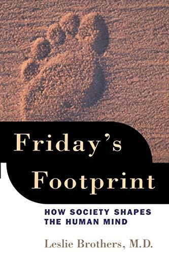 9780195147049: Friday's Footprint: How Society Shapes the Human Mind