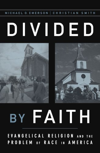 Divided by Faith. Evangelical Religion and the Problem of Race in America.: EMERSON, M. O. S.,