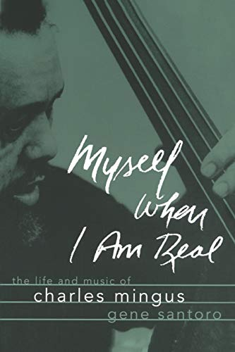 9780195147117: Myself When I Am Real: The Life and Music of Charles Mingus