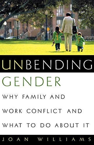 9780195147148: Unbending Gender: Why Family and Work Conflict and What To Do About It