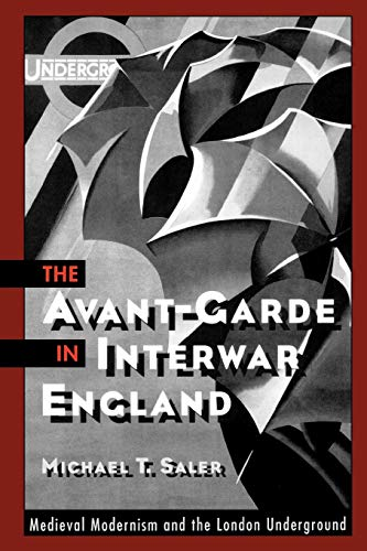 9780195147186: The Avant-Garde in Interwar England: Medieval Modernism and the London Underground