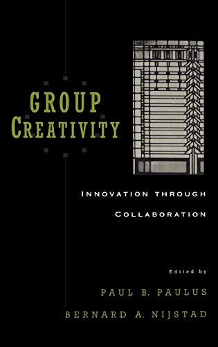 9780195147308: Group Creativity: Innovation Through Collaboration