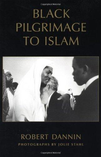 Black Pilgrimage to Islam: Dannin, Robert