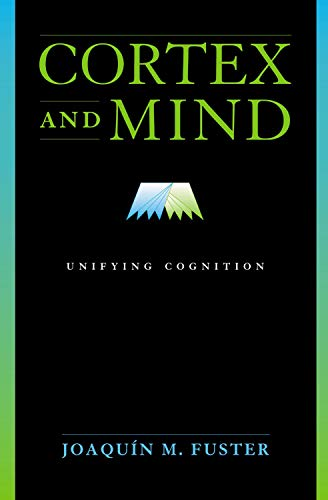 9780195147520: Cortex and Mind: Unifying Cognition
