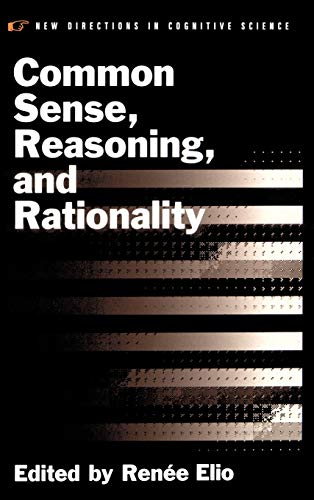 Common Sense, Reasoning, and Rationality (Vancouver Studies in Cognitive Science): Oxford ...