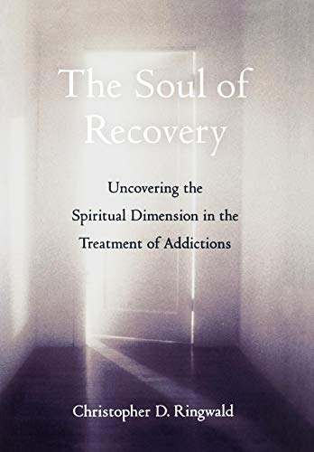 9780195147681: The Soul of Recovery: Uncovering the Spiritual Dimension in the Treatment of Addictions