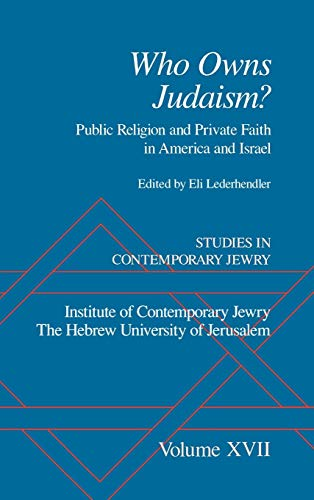 Who Owns Judaism?: Public Religion and Private Faith in America and Israel: Avraham Harman ...