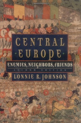 9780195148268: Central Europe: Enemies, Neighbors, Friends